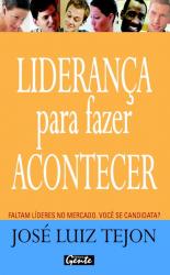LIDERANCA PARA FAZER ACONTECER - FALTAM LIDERES NO...