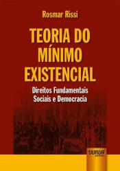 TEORIA DO MÍNIMO EXISTENCIAL - DIREITOS FUNDAMENTAIS SOCIAIS E DEMOCRACIA