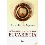 SEGREDO DA SAGRADA EUCARISTIA, O - 10ª