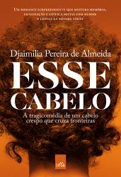 ESSE CABELO: A TRAGICOMÉDIA DE UM CABELO CRESPO QUE CRUZA FRONTEIRAS