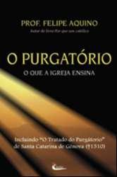 PURGATORIO, O - O QUE A IGREJA ENSINA - 7ª