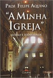 MINHA IGREJA, A - MISSAO E IDENTIDADE - 7ª