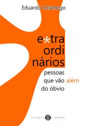 EXTRAORDINÁRIOS - PESSOAS QUE VÃO ALÉM DO ÓBVIO