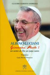 ALBINO LUCIANI, GIOVANNI PAOLO I- UN UOMO DI DIO, UN PAPA SANTO