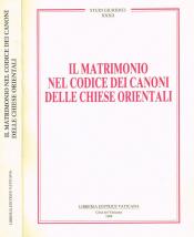 MATRIMONIO NEL CODICE DEI CANONI DELLE CHIESE ORIENTALI, IL - 1ª
