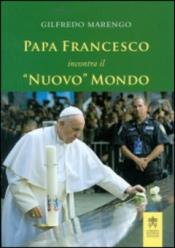 PAPA FRANCESCO INCONTRA IL NUOVO MONDO