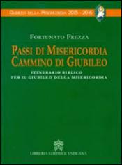 PASSI DI MISERICORDIA, CAMMINO DI GIUBILEO - ITINERARIO BIBLICO PER IL GIUBILEO DELLA MISERICORDIA