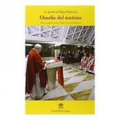 OMELIE DEL MATTINO - NELLA CAPPELLA DOMUS SANCTAE MARTHAE - VOL. 7
