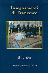 INSEGNAMENTI DI FRANCESCO - VOL. 2.2 2014