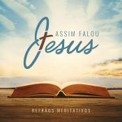 CD ASSIM FALOU JESUS - REFRÃOS MEDITATIVOS
