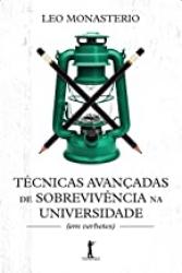 TÉCNICAS AVANÇADAS DE SOBREVIVÊNCIA NA UNIVERSIDADE