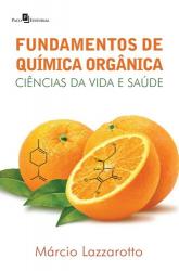 FUNDAMENTOS DE QUÍMICA ORGÂNICA - CIÊNCIAS DA VIDA E SAÚDE
