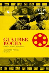 GLAUBER ROCHA - CINEMA ESTÉTICA E REVOLUÇÃO