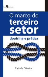 MARCO DO TERCEIRO SETOR, O - DOUTRINA E PRÁTICA
