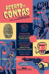 ACERTO DE CONTAS - TREZE HISTÓRIAS DE CRIME E NOVA LITERATURA LATINO AMERICANA