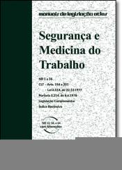 SEGURANCA E MEDICINA DO TRABALHO - MANUAIS DE LEGISLACAO