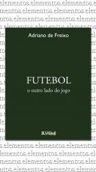 FUTEBOL - O OUTRO LADO DO JOGO