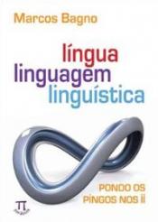 LINGUA, LINGUAGEM, LINGUISTICA - PONDO OS PINGOS NOS II