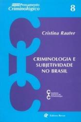 CRIMINOLOGIA E SUBJETIVIDADE NO BRASIL - VOLUME 8