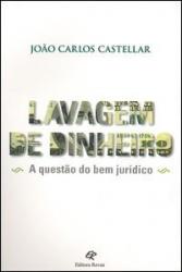 LAVAGEM DE DINHEIRO - A QUESTÃO DO BEM JURÍDICO