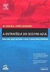 ESTRATÉGIA DO OCEANO AZUL, A