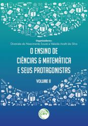 ENSINO DE CIÊNCIAS E MATEMÁTICA E SEUS PROTAGONISTAS, O - VOLUME II