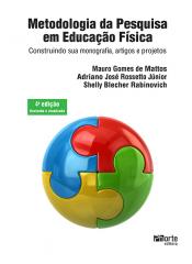 METODOLOGIA DA PESQUISA EM EDUCAÇÃO FÍSICA - CONSTRUINDO SUA MONOGRAFIA ARTIGOS E PROJETOS