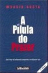 PILULA DO PRAZER, A
