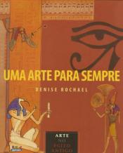 ARTE PARA SEMPRE, UMA - ARTE NO EGITO ANTIGO