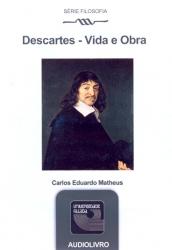 DESCARTES, VIDA E OBRA - AUDIOLIVRO - SERIE FILOSOFIA - 1