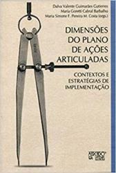 DIMENSÕES DO PLANO DE AÇÕES ARTICULADAS - CONTEXTOS E ESTRATÉGIAS DE IMPLEMENTAÇÃO
