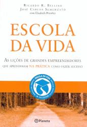 ESCOLA DA VIDA - AS LICOES DE GRANDES EMPREENDEDORES...