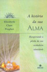 HISTORIA DA SUA ALMA, A - RECUPERANDO A PEROLA DA SUA
