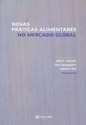 NOVAS PRATICAS ALIMENTARES NO MERCADO GLOBAL