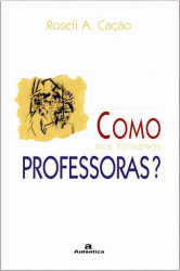 COMO NOS TORNAMOS PROFESSORAS