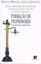 FORMACAO DE PROFESSORES - POLITICAS E DEBATES