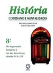 HISTORIA COTIDIANO E MENTALIDADES 8 SERIE