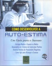 COMO DESENVOLVER A AUTO ESTIMA - UM GUIA PARA O...