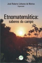ETNOMATEMÁTICA - SABERES DO CAMPO