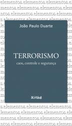 TERRORISMO - CAOS CONTROLE E SEGURANÇA