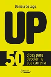 UP - 50 DICAS PARA DECOLAR NA SUA CARREIRA