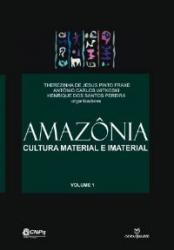 AMAZONIA: CULTURA MATERIAL E IMATERIAL - VOL.1