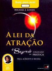 LEI DA ATRACAO, A - O SEGREDO COLOCADO EM PRATICA - AUDIOBOOK - 1ª
