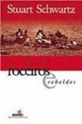 ESCRAVOS ROCEIROS E REBELDES