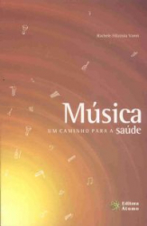MUSICA - UM CAMINHO PARA A SAUDE