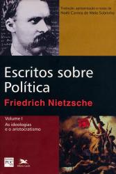 ESCRITOS SOBRE POLÍTICA - VOLUME I: AS IDEOLOGIAS E O ARISTOCRATISMO