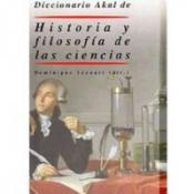 DICCIONARIO AKAL DE HISTORIA Y FILOSOFIA DE LAS CIENCIAS