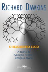 RELOJOEIRO CEGO, O - A TEORIA DA EVOLUÇÃO CONTRA O DESÍGNIO DIVINO