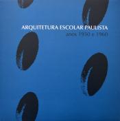 ARQUITETURA ESCOLAR PAULISTA - ANOS 1950 E 1960