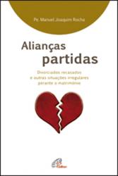 ALIANCAS PARTIDAS - DIVOCIADOS RECASADOS E OUTRAS SITUACOES - 1ª